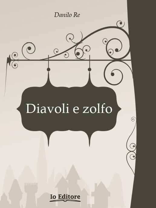 DIAVOLI E ZOLFO